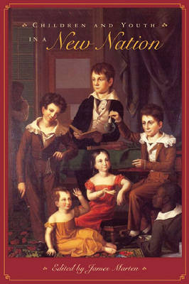 Children and Youth in a New Nation book