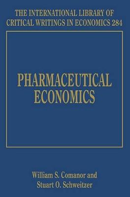 Pharmaceutical Economics by William S. Comanor