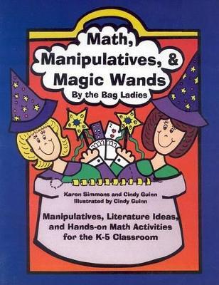 Math, Manipulatives, & Magic Wands by Karen Simmons