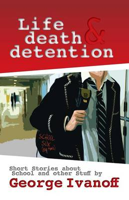 Life, Death and Detention book