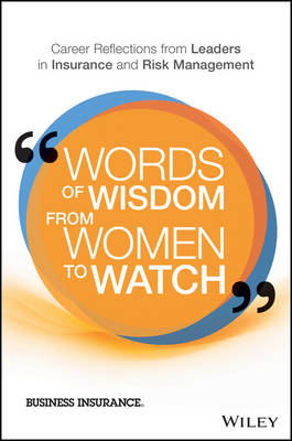 Words of Wisdom From Women to Watch by Business Insurance