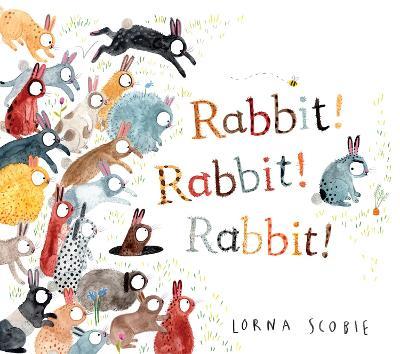 Rabbit! Rabbit! Rabbit! by Lorna Scobie