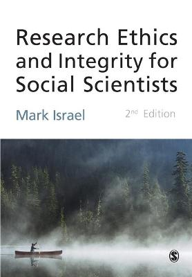 Research Ethics and Integrity for Social Scientists by Mark Israel