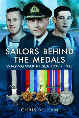 The Sailors Behind the Medals by Chris Bilham