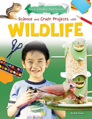 Science and Craft Projects with Wildlife by Ruth Owen