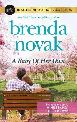 A Baby Of Her Own/A Husband Of Her Own by Brenda Novak