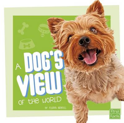 A Dog's View of the World by Flora Brett