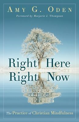 Right Here Right Now by Marjorie J. Thompson