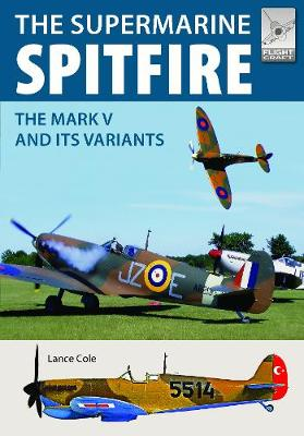 Flight Craft 15: Supermarine Spitfire MKV by Cole, Lance