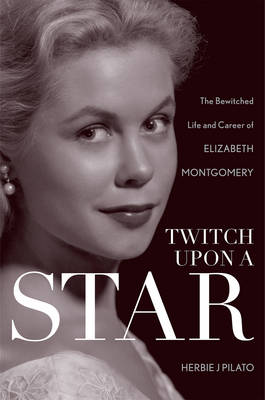 Twitch Upon a Star by Herbie J Pilato