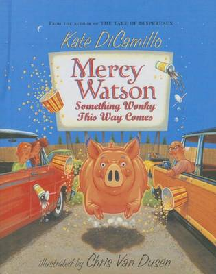 Mercy Watson Something Wonky This Way Comes by Kate DiCamillo