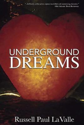 Underground Dreams by Russell Paul La Valle
