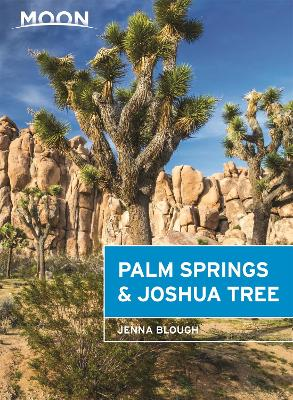 Moon Palm Springs & Joshua Tree (Second Edition) by Jenna Blough