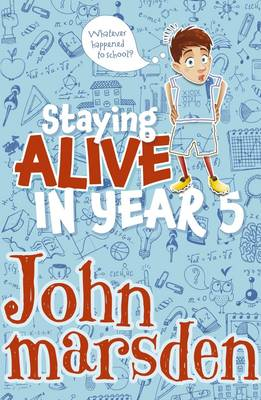 Staying Alive in Year 5 by John Marsden