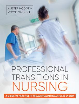 Professional Transitions in Nursing by Alister Hodge