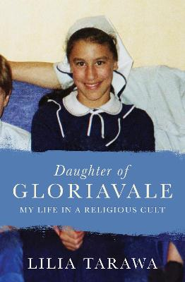 Daughter of Gloriavale by Lilia Tarawa