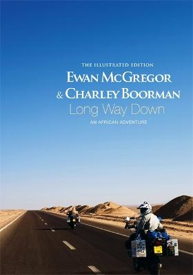 Long Way Down: The Illustrated Edition by Ewan McGregor