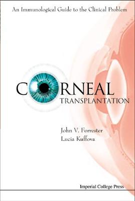 Corneal Transplantation: An Immunological Guide To The Clinical Problem (With Cd-rom) by John V Forrester