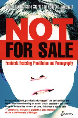 Not For Sale: Feminists Resisting Prostitution & Pornography by Christine Stark