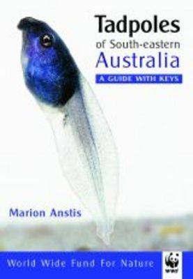 Tadpoles of South-eastern Australia by Marion Anstis