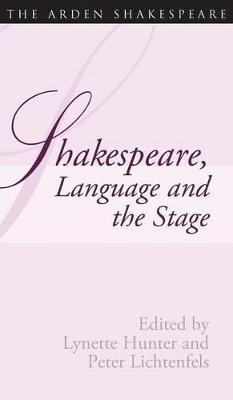 Shakespeare Language and the Stage by Lynette Hunter