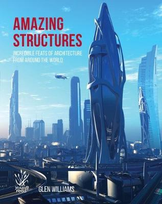Amazing Structures of the World by Glen Williams