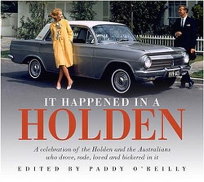 It Happened in a Holden 2nd Edition by Paddy O'Reilly