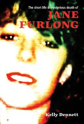 Short Life & Mysterious Death of Jane Furlong book