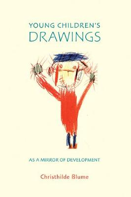 Young Children's Drawings as a Mirror of Development by Dr Christhilde Blume