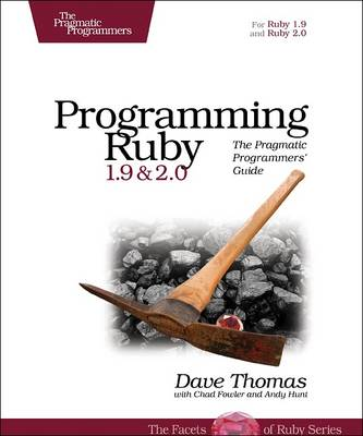 Programming Ruby 1.9 & 2.0 by Dave Thomas
