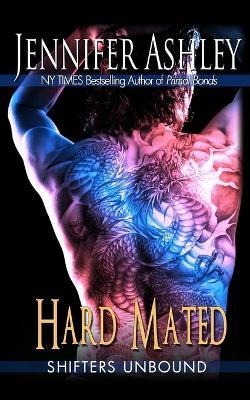Hard Mated: Shifters Unbound by Jennifer Ashley