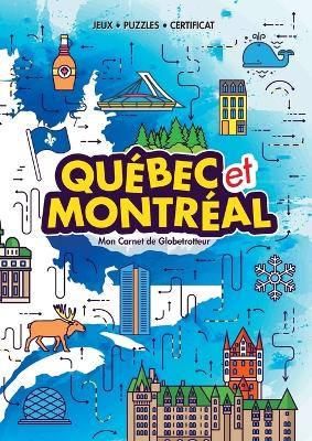 Quebec et Montreal (My Globetrotter Book): Aventures a travers le monde... a portee de mains! (in French) by Marisha Wojciechowska