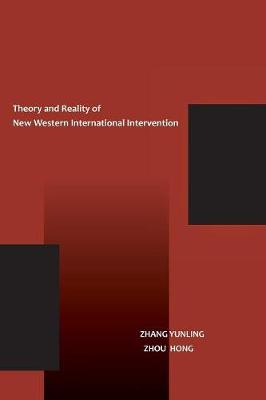 Theory and Reality of New Western International Intervention by Yunling Zhang