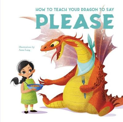 How to Teach your Dragon to Say Please by Eleonora Fornasari
