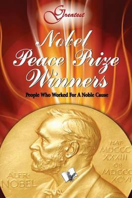 Nobel Peace Prize Winners by Vikas Khatri