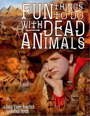 Fun Things to Do with Dead Animals by Eden Unger Bowditch