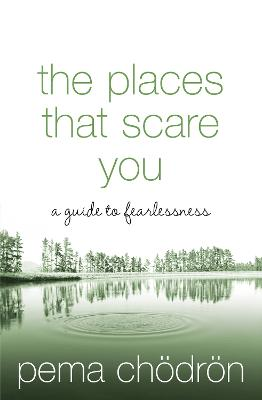 The Places That Scare You by Pema Choedroen