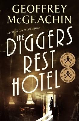 Diggers Rest Hotel: A Charlie Berlin Novel by Geoffrey McGeachin