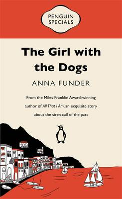 Girl with the Dogs by Anna Funder