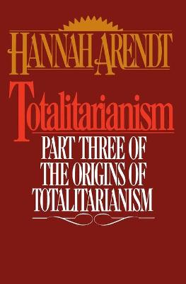 Totalitarianism by Hannah Arendt