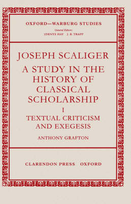 Joseph Scaliger: I: Textual Criticism and Exegesis book