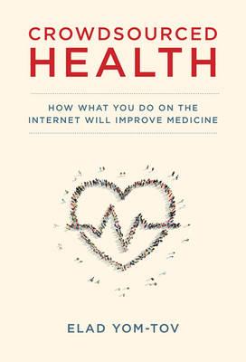 Crowdsourced Health by Elad Yom-Tov