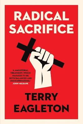 Radical Sacrifice by Terry Eagleton