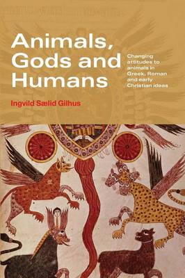 Animals, Gods and Humans by Ingvild Saelid Gilhus
