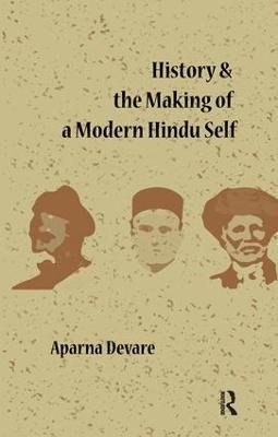 History and the Making of a Modern Hindu Self book