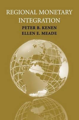 Regional Monetary Integration by Peter B. Kenen