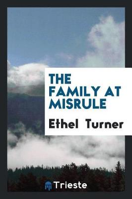 The Family at Misrule by Ethel Turner