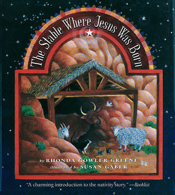 Stable Where Jesus Was Born by Rhonda Gowler Greene