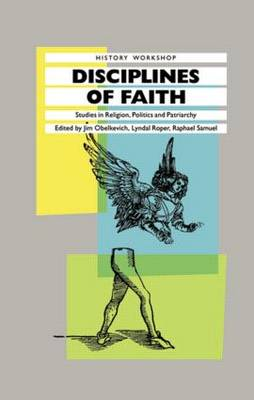 Disciplines of Faith by James Obelkevich