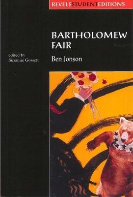 Bartholomew Fair (Revels Student Edition) by Suzanne Gossett